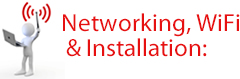 Networking, WiFi & Installation